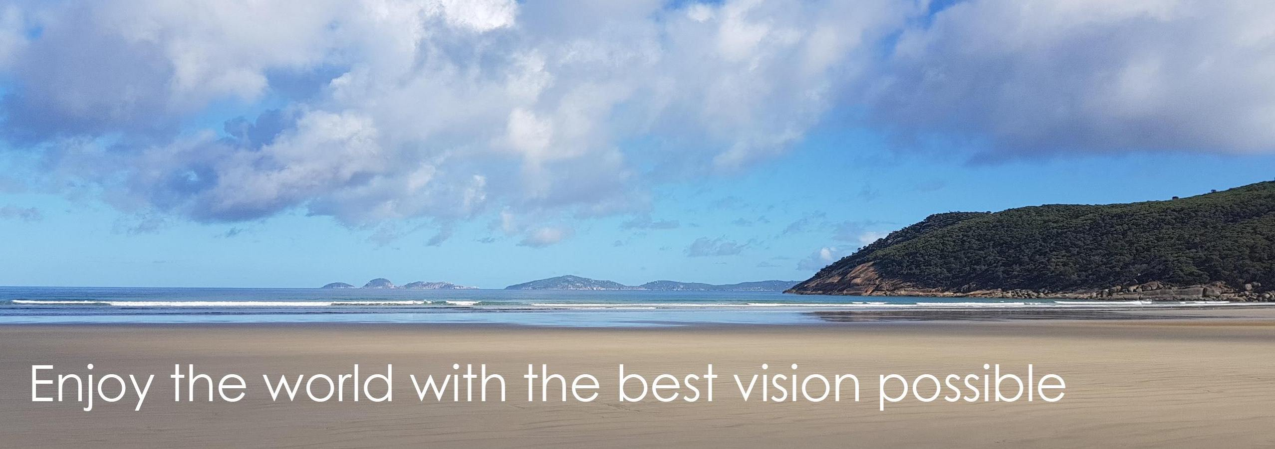 Enjoy the world with the best vision possible
